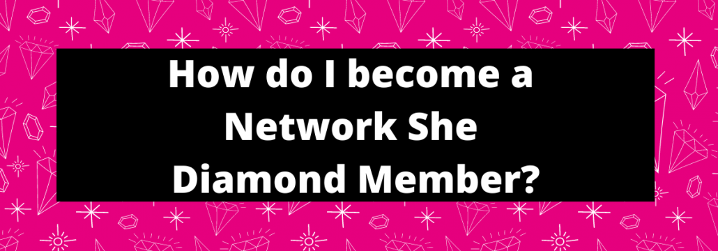 Network She Diamond Membership